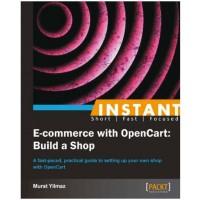 Instant E-commerce with OpenCart: Build a Shop